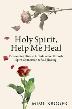 Holy Spirit, Help Me Heal