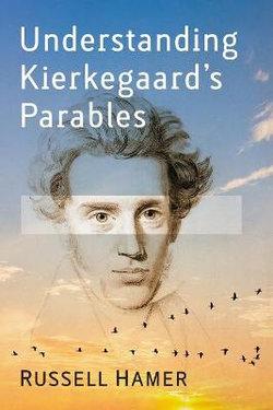 Understanding Kierkegaard's Parables