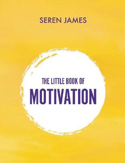 The Little Book of Motivation