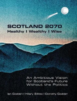 SCOTLAND 2070. Healthy Wealthy Wise