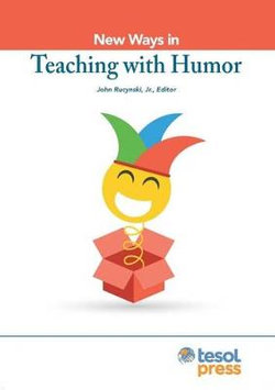 New Ways in Teaching with Humor