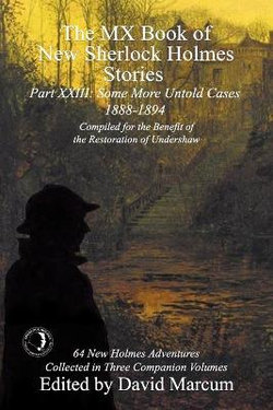 The MX Book of New Sherlock Holmes Stories Some More Untold Cases Part XXIII