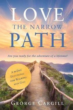 Love the Narrow Path