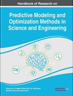 Predictive Modeling and Optimization Methods in Science and Engineering