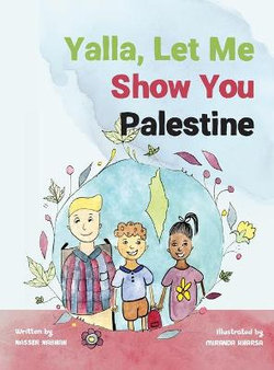 Yalla, Let Me Show You Palestine