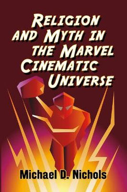 Religion and Myth in the Marvel Cinematic Universe