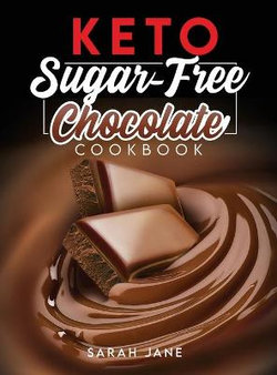 Keto Sugar Free Chocolate Cookbook