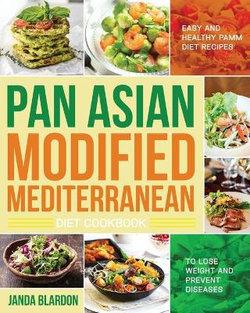 The Pan Asian Modified Mediterranean Diet Cookbook