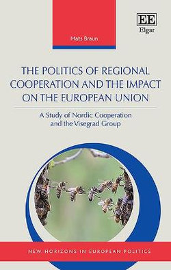 The Politics of Regional Cooperation and the Impact on the European Union
