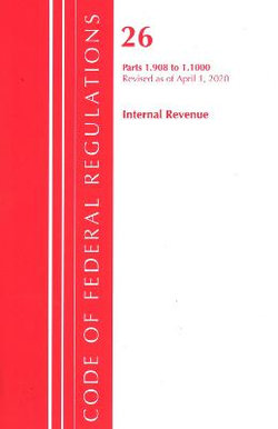 Code of Federal Regulations, Title 26 Internal Revenue 1. 908-1. 1000, Revised As of April 1 2020