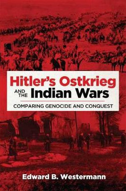 Hitler's Ostkrieg and the Indian Wars