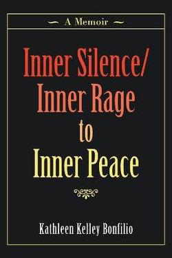Inner Silence/Inner Rage to Inner Peace