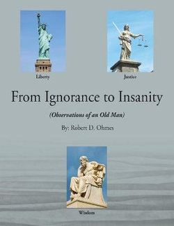 From Ignorance to Insanity