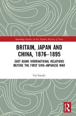 Britain Japan and China 1876-95