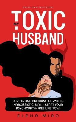 My Toxic Husband