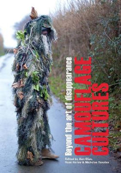 Camouflage cultures: beyond the art of disappearance
