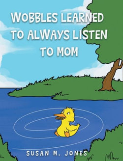 Wobbles Learned to Always Listen to Mom