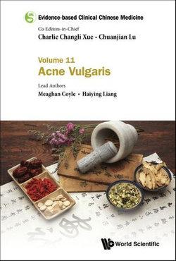 Evidence-based Clinical Chinese Medicine - Volume 11: Acne Vulgaris