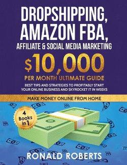 Dropshipping, Amazon FBA, Affiliate & Social Media Marketing