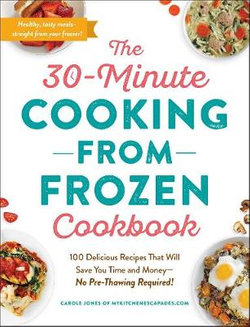 The 30-Minute Cooking from Frozen Cookbook