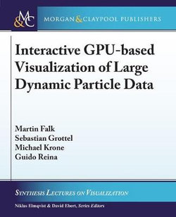Interactive GPU-based Visualization of Large Dynamic Particle Data