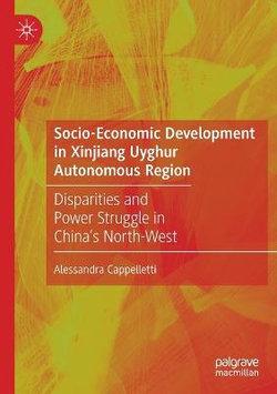 Socio-Economic Development in Xinjiang Uyghur Autonomous Region