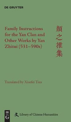 Family Instructions for the Yan Clan and Other Works by Yan Zhitui (531-590s)