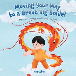 Moving Your Way to a Great Big Smile!
