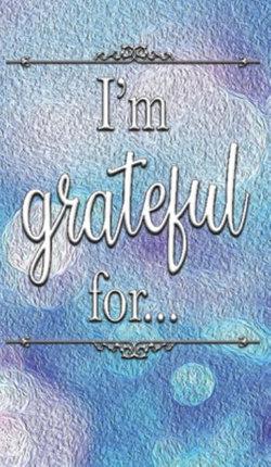 I'm Grateful For...