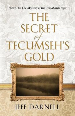The Secret of Tecumseh's Gold