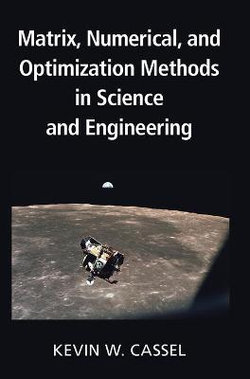 Matrix, Numerical, and Optimization Methods in Science and Engineering