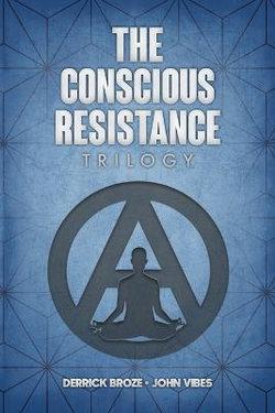 The Conscious Resistance Trilogy