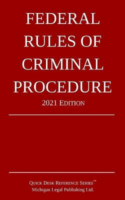 Federal Rules of Criminal Procedure; 2021 Edition