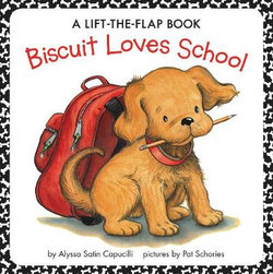 Biscuit Loves School: a Lift-The-Flap Book