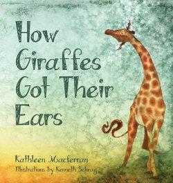 How Giraffes Got Their Ears