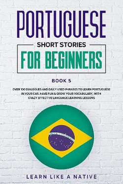 Portuguese Short Stories for Beginners Book 5 2020