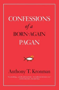Confessions of a Born-Again Pagan