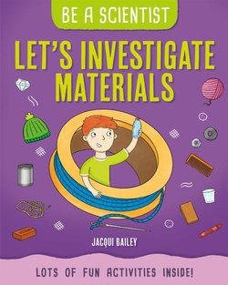 Let's Investigate Materials