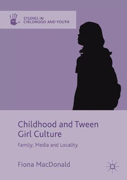 Childhood and Tween Girl Culture
