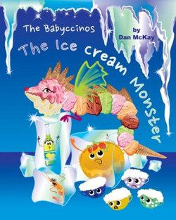 The Babyccinos the Ice Cream Monster