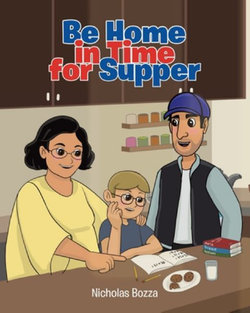 Be Home in Time for Supper