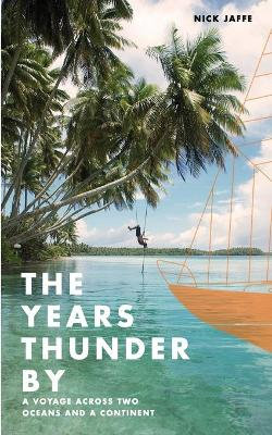 The Years Thunder By