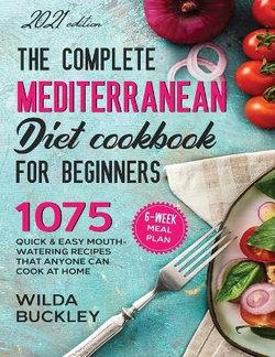 The Super Easy Mediterranean Diet Cookbook for Beginners
