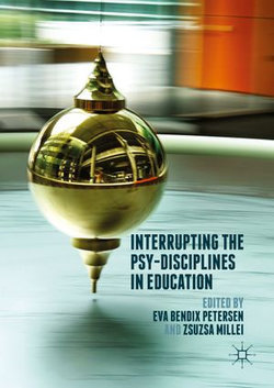 Interrupting the Psy-Disciplines in Education