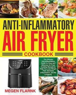 Anti-Inflammatory Air Fryer Cookbook
