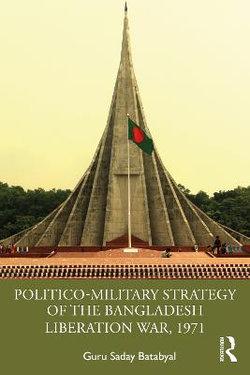 Politico-Military Strategy of the Bangladesh Liberation War 1971