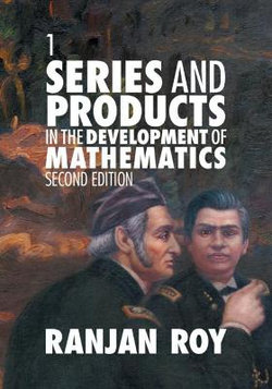 Series and Products in the Development of Mathematics: Volume 1