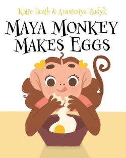 Maya Monkey Makes Eggs