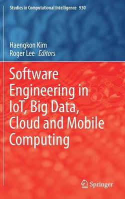 Software Engineering in IoT, Big Data, Cloud and Mobile Computing
