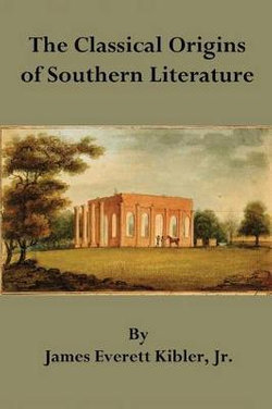 The Classical Origins of Southern Literature